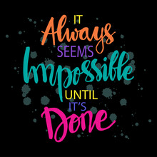 It Always Seems Impossible It'...