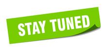 Stay Tuned Sticker. Stay Tuned Square Isolated Sign. Stay Tuned
