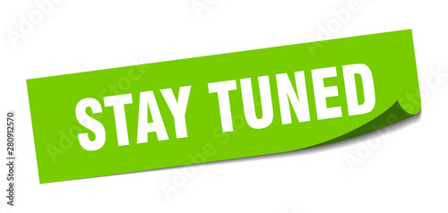 Tableau sur Toile stay tuned sticker. stay tuned square isolated sign. stay tuned