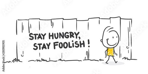 Obraz na plátne Strichfiguren / Strichmännchen: Stay hungry, stay foolish