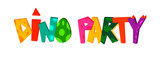 Fototapeta Dinusie - Dino party cute hand lettering text. Vector illustration for kids t-shirts, dinosaur party, birthdays, greeting cards, invitations, banners template.