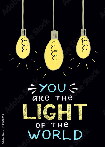 Fotografie, Obraz Hand lettering and bible verse You are the light of the world, made with three glowing bulbs