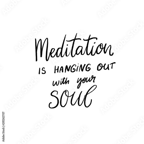 Photo Meditation is hanging out with your soul