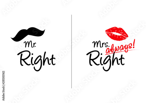 Fototapeta Mr Right and Mrs always Right concept. Wedding typography design. Groom and bride marriage quote with mustache and lipstick print illustrations. Love lettering phrase. Calligraphy for couple. Print. obraz