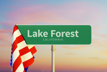 Lake Forest – California. Road Or Town Sign. Flag Of The United States. Sunset Oder Sunrise Sky. 3d Rendering