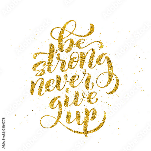 Be strong never give up motivational quote typographical poster, illustration Canvas Print