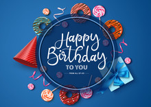 Happy Birthday Vector Typography Design. Happy Birthday Text In Circle Frame With Empty Space For Message And Colorful Party Elements Like  Donuts, Gift, Candies And Confetti In Blue Background.