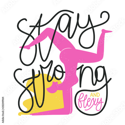 Vector illustration with long blonde hair pink woman doing exercise and calligraphy quote - Stay strong and flexy Wallpaper Mural