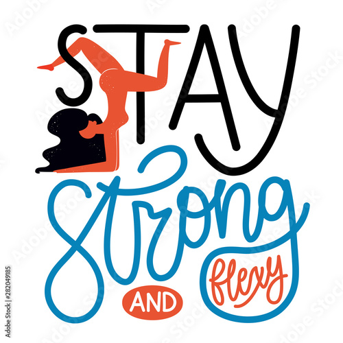 Photo  Vector illustration with long hair woman doing exercise and calligraphy quote - Stay strong and flexy