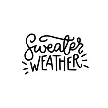 Sweater Weather Hand Lettering Inscription