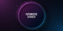 Futuristic Round Banner With Honeycomb Pattern. High Tech Design. Blue And Purple Glowing Neon Honeycombs. Abstract Flying Dust. Vector Illustration