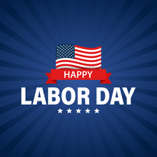 Labor Day Holiday Banner. Happy Labor Day Greeting Card. USA Flag. United States Of America. Work, Job. Vector Illustration.