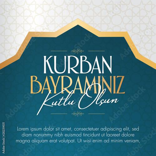 Feast of the Sacrifice Greeting (Eid al-Adha Mubarak) (Turkish: Kurban Bayraminiz Kutlu Olsun) Holy days of muslim community Fototapet