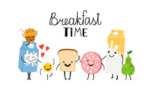 Brealfast Time, Characters Bread Milk And Food. Vector Yummy Toast, Comic Funny Ingredient For Morning Illustration