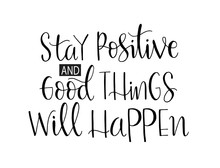 Stay Positive And Good Thing W...