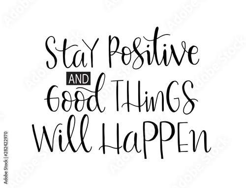 Fotomural Stay positive and good thing will happen, hand lettering, motivational quotes