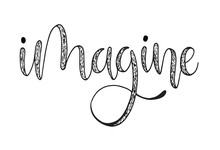 Imagine Hand Lettering, Motivational Quote