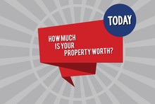 Conceptual Hand Writing Showing How Much Is Your Property Worthquestion. Business Photo Showcasing Establish The Price Of Properties Folded 3D Ribbon Strip Inside Circle On Halftone Sunburst