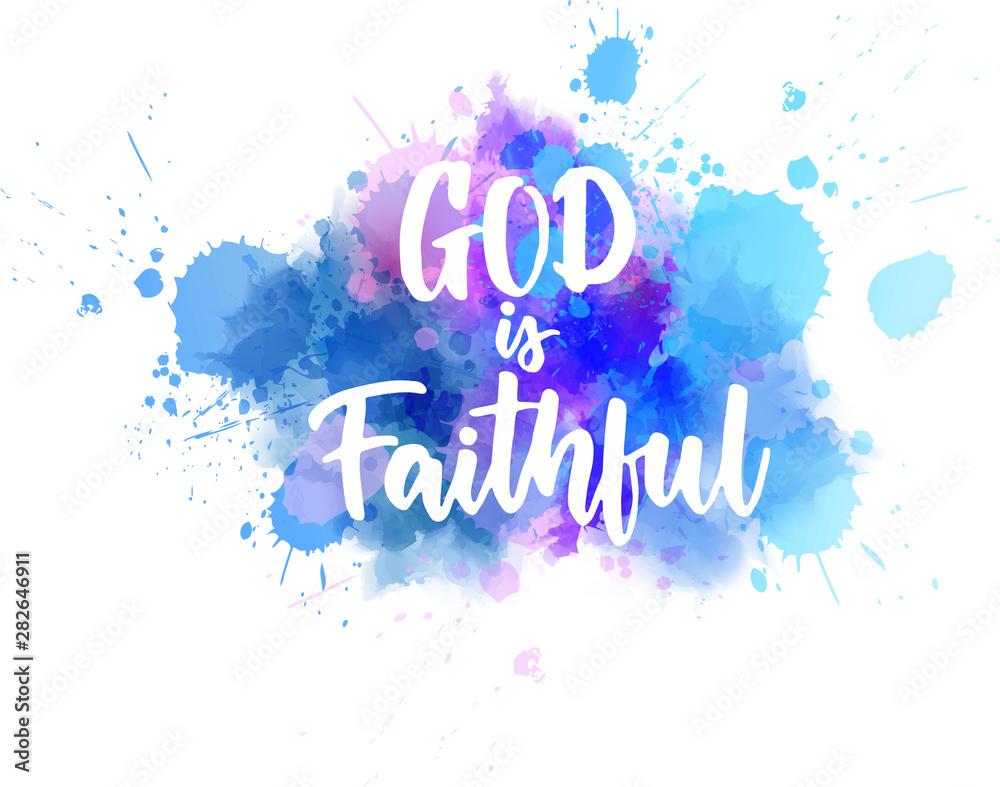 Fototapeta God is faithful - handwritten lettering on watercolor spalsh