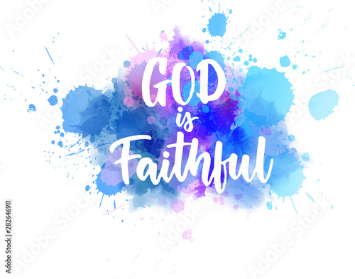 Tablou Canvas God is faithful - handwritten lettering on watercolor spalsh