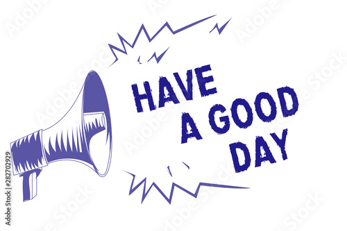 Word writing text Have A Good Day Wallpaper Mural