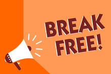 Conceptual Hand Writing Showing Break Free. Business Photo Text Another Way Of Saying Salvation Out Of Chains Freedom Prison Megaphone Loudspeaker Orange Background Important Message Speaking