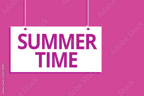 Foto auf AluDibond Rosa Text sign showing Summer Time. Conceptual photo Longer daylight Tropical season Beach activities Vacation Hanging board message communication open close sign purple background