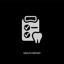 White Health Report Vector Icon On Black Background. Modern Flat Health Report From Dentist Concept Vector Sign Symbol Can Be Use For Web, Mobile And Logo.