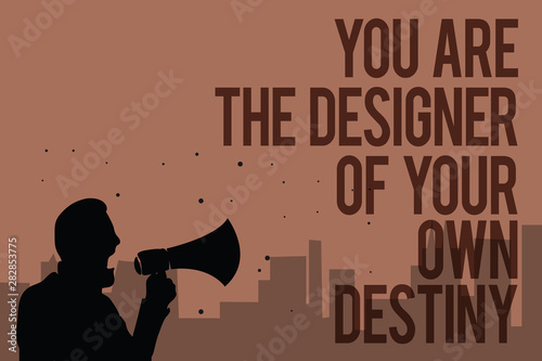 Photo Conceptual hand writing showing You Are The Designer Of Your Own Destiny