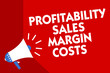 Conceptual hand writing showing Profitability Sales Margin Costs. Business photo showcasing Business incomes revenues Budget earnings Megaphone red background important message speaking loud