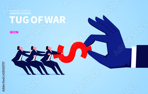 Tug-of-war, three businessmen pulled the dollar from the hands of the giant Tablou Canvas