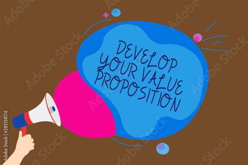 Conceptual hand writing showing Develop Your Value Proposition Wallpaper Mural