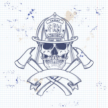 Sketch, Fireman Skull With Helmet, Mustaches And Axe. Poster, Flyer Design On A Notebook Page