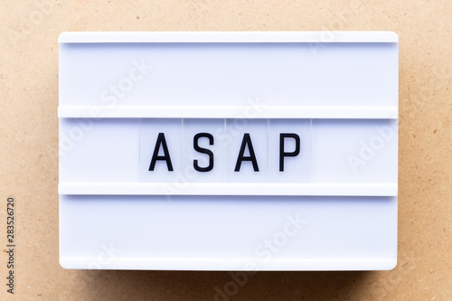 Lightbox with word ASAP (Abbreviation of as soon as possible) on wood  background - Buy this stock photo and explore similar images at Adobe Stock  | Adobe Stock