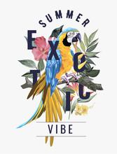 Summer Exotic Slogan With Maca...