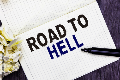 Photo Conceptual hand writing showing Road To Hell