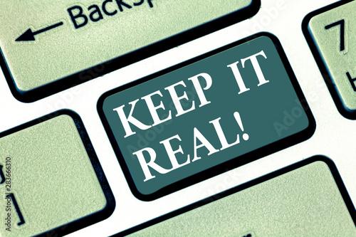 Text sign showing Keep It Real Tapéta, Fotótapéta