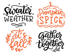 Gather Together, Pumpkin Spice, Sweater Weather, It's Fall Quotes