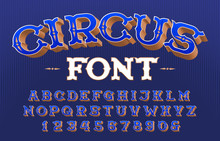 Circus Alphabet Font. 3D Retro Letters And Numbers. Vector Typeface For Your Typography Design.