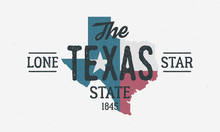 Texas State Logo, Poster. The Lone Star State. Print For T-shirt, Typography. USA Texas Flag Map Vintage Design. Vector Illustration