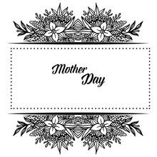 Pattern Card Mother Day, Elegant Black White Flowers, Style Vintage Frame. Vector