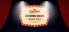 Coming Soon Movie In Cinema Banner Design. Old Classic Retro Theater Billboard Sign On Open Theater Stage Curtain Backdrop With Double Bright Spotlight Vector Illustration Background Template.