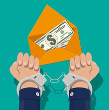 Hand In Handcuffs With Envelope Full Of Money. Freedom For Bribe. Hidden Wages, Salaries Black Payments, Tax Evasion, Criminal Andbribe. Anti Corruption Concept. Vector Illustration In Flat Style
