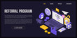Referral program concept banner. Isometric illustration of referral program vector concept banner for web design