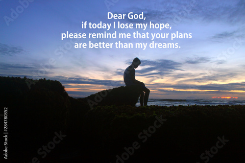 Prayer inspirational quote - Dear God, if today i lose my hope, please remind me that your plans are better than my dreams Wallpaper Mural