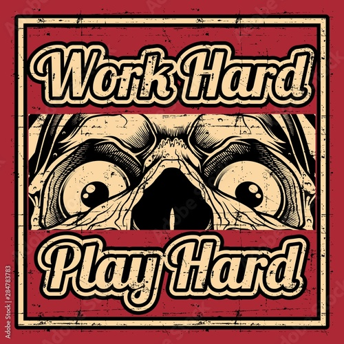 Photo grunge style vector quote about work hard play hard with skull,hand drawing vect