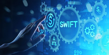 SWIFT International Payment System Financial Technology Banking And Money Transfer Concept On Virtual Screen.