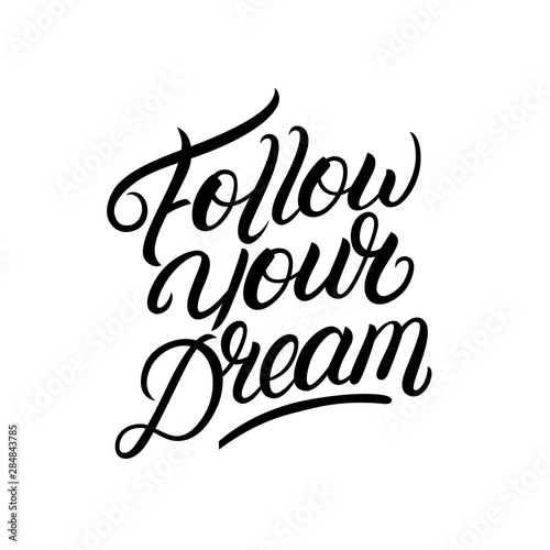 Ingelijste posters Positive Typography Follow your dream hand written lettering
