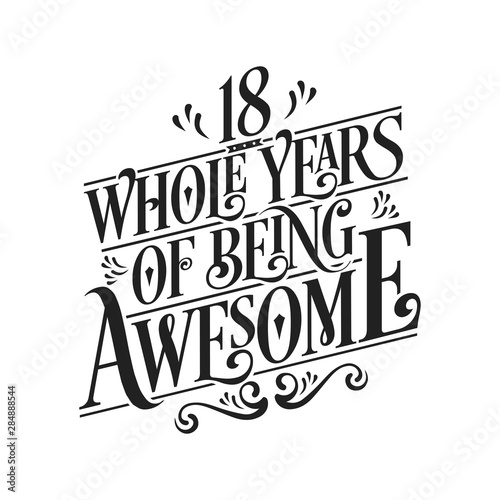 18 Whole Years Of Being Awesome - 18th Birthday And Wedding Anniversary Typograp Canvas Print