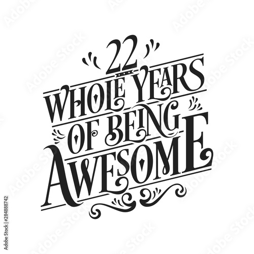 Tela  22 Whole Years Of Being Awesome - 22nd Birthday And Wedding Anniversary Typograp